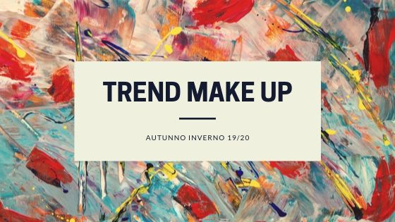 trends make up autunno inverno 19/20